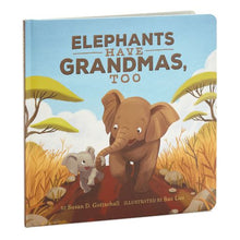 Load image into Gallery viewer, Elephants Have Grandmas, Too