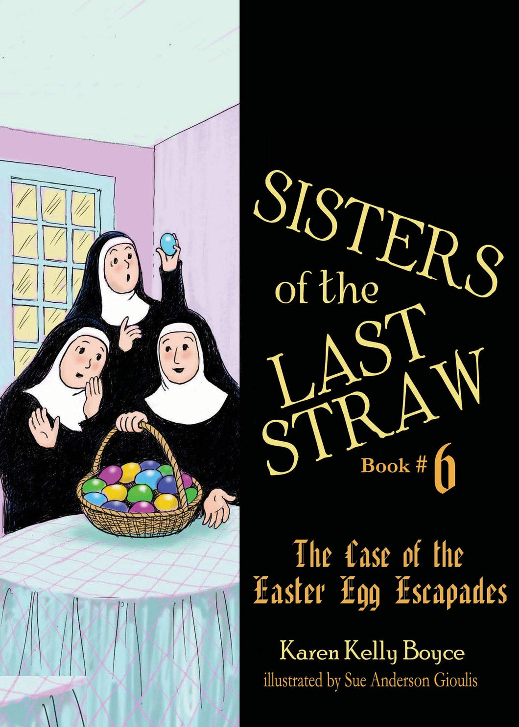 Sisters of the Last Straw Vol 6: The Case of the Easter Egg Escapades