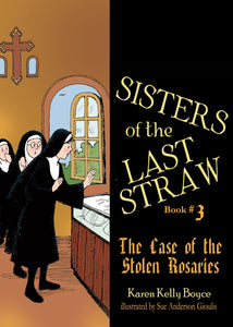 Sisters of the Last Straw Vol 3: The Case of the Stolen Rosaries