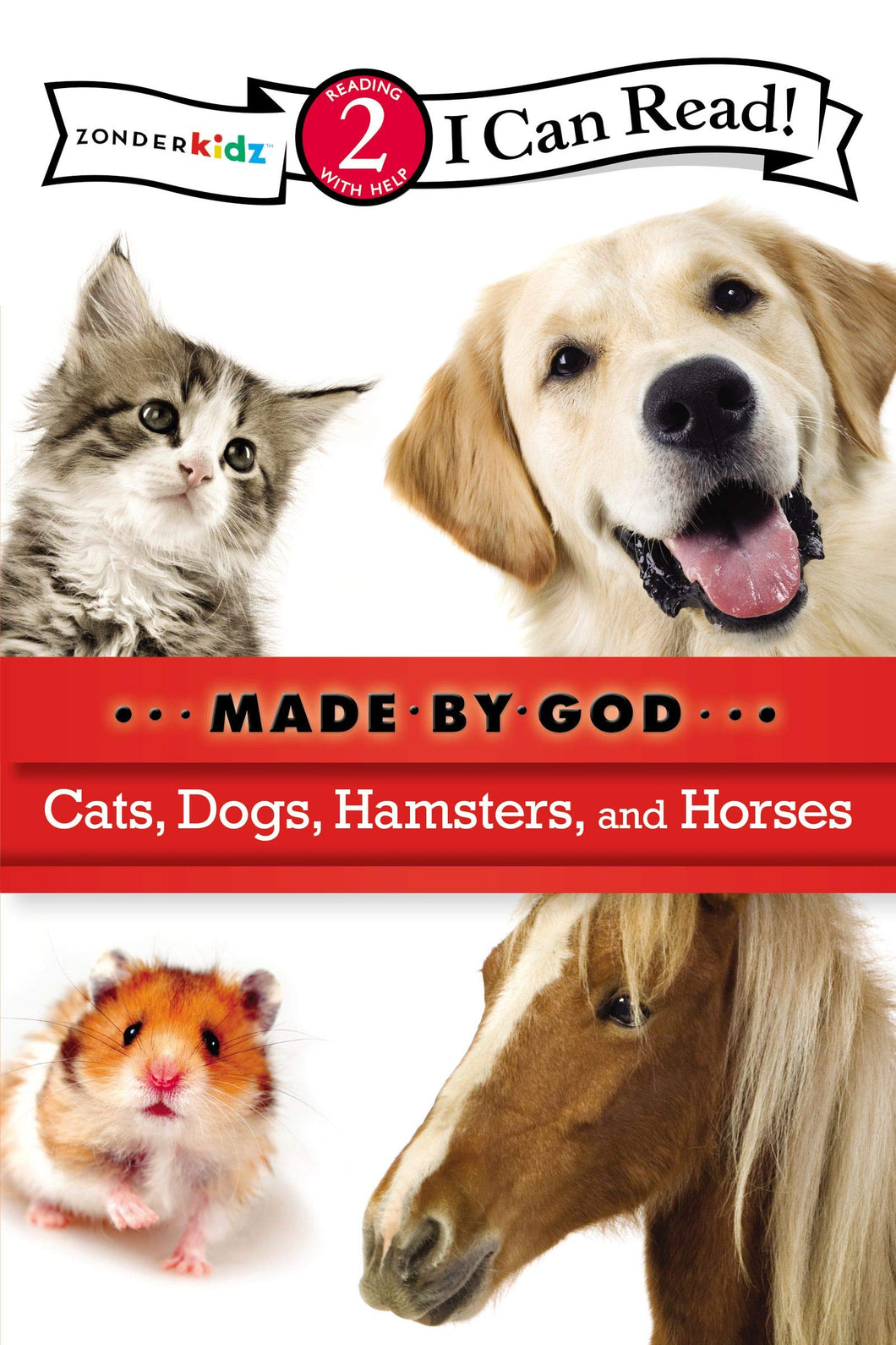 Made By God Cats, Dogs, Hamsters and Horses