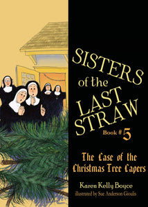 Sisters of the Last Straw Vol 5: The Case of the Christmas Tree Capers