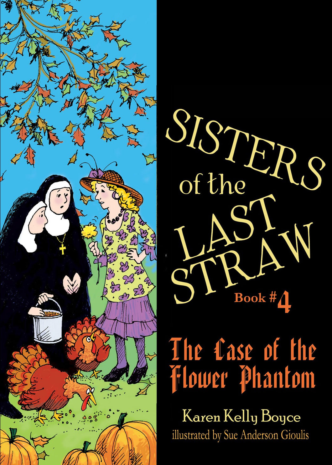 Sisters of the Last Straw Vol 4: The Case of the Flower Phantom