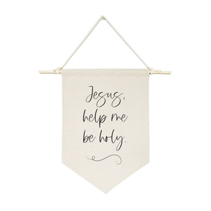 """JESUS, HELP ME BE HOLY"" HANGING WALL CANVAS"
