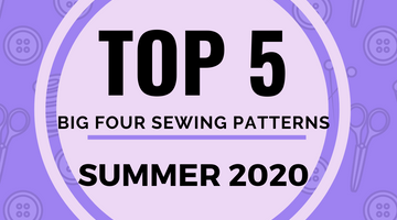 The top 5 Big Four sewing patterns for Summer 2020
