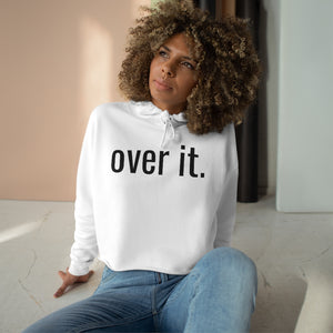 Over It Crop Hoodie