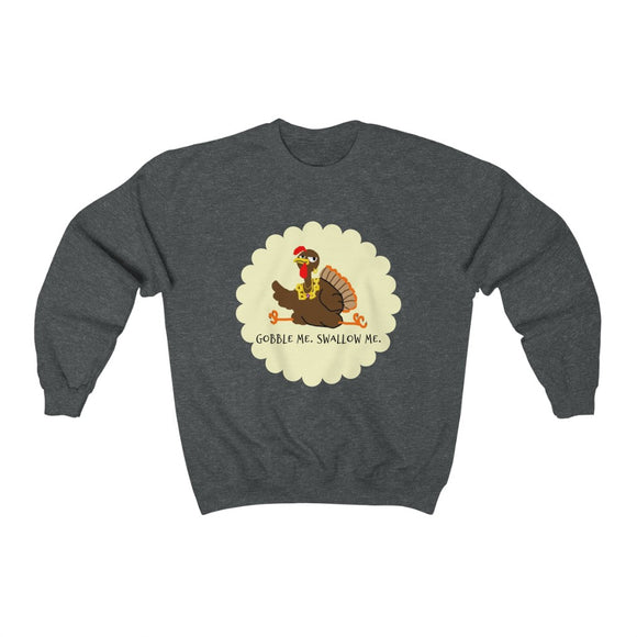 Gobble Me Swallow Me Sweatshirt