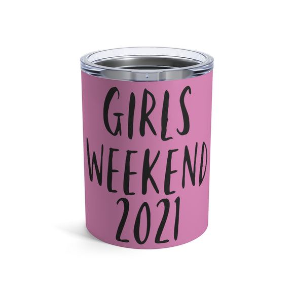 Girls Weekend Tumbler 10oz