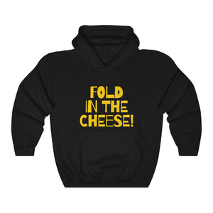 Fold in the Cheese Hoodie