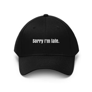 Sorry I'm Late Hat
