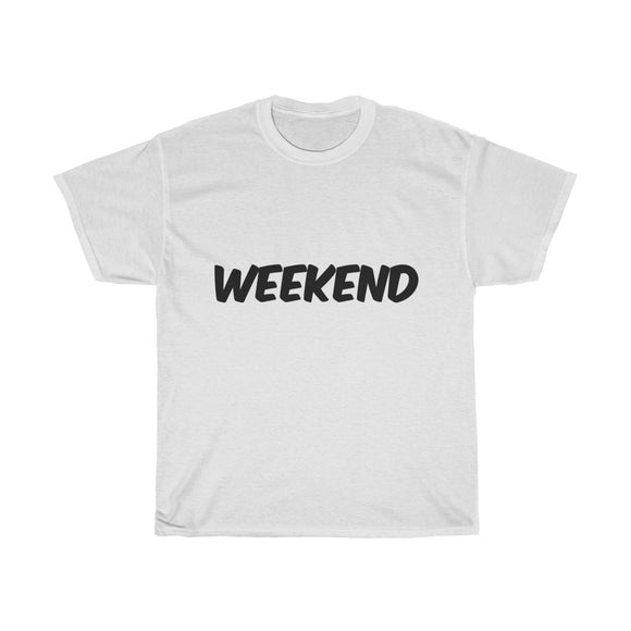 Cute and Fun Weekend T-Shirt (Unisex Cotton Weekend Tee)