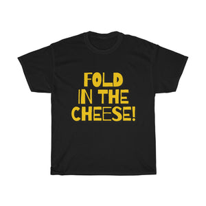 Fold in the Cheese T-Shirt