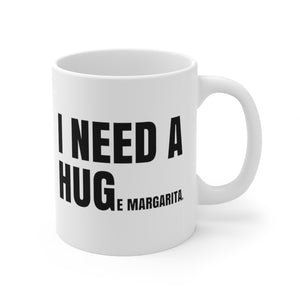 I Need a Huge Margarita Mug