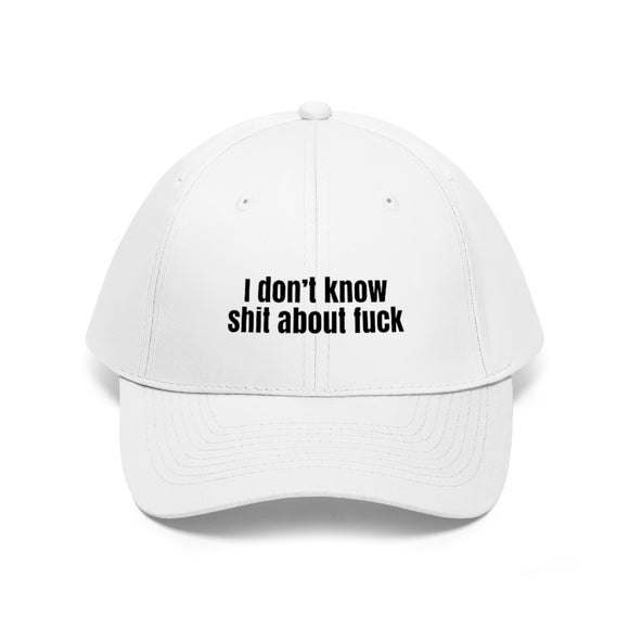 I Don't Know Shit About Fuck Hat