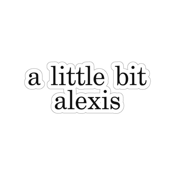 A Little Bit Alexis Laptop Sticker