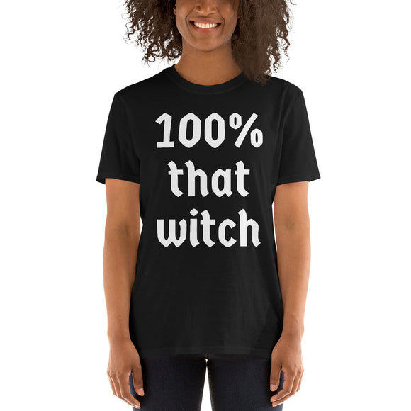 100% That Witch Funny Halloween T-Shirt