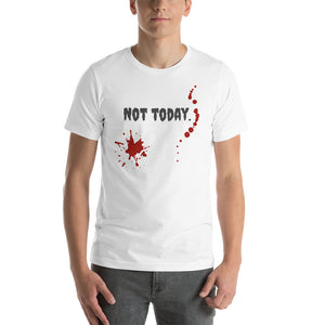Not Today Bloody Short-Sleeve Unisex T-Shirt