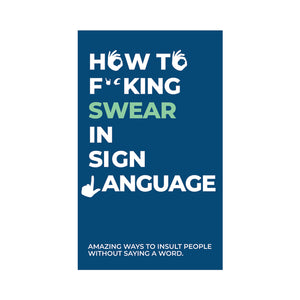 How to fucking swear in Sign Language