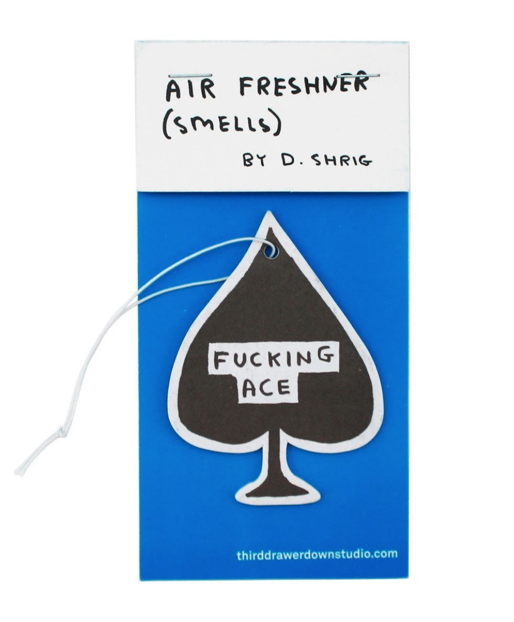 David Shrigley Fucking Ace Air Freshener