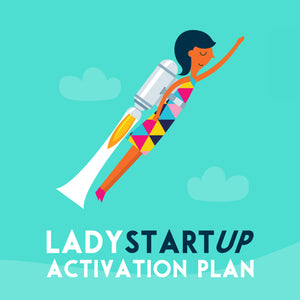 Lady Startup Activation Plan