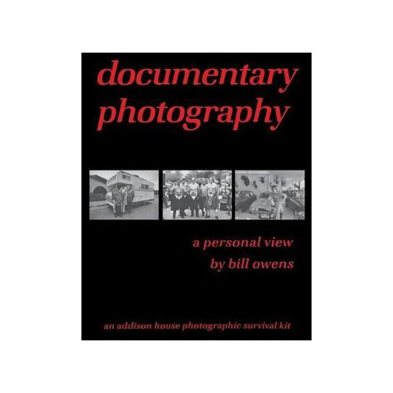 Bill Owens: Documentary Photography: A Personal View