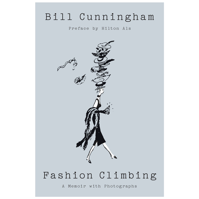 Bill Cunningham: Fashion Climbing: A Memoir with Photographs