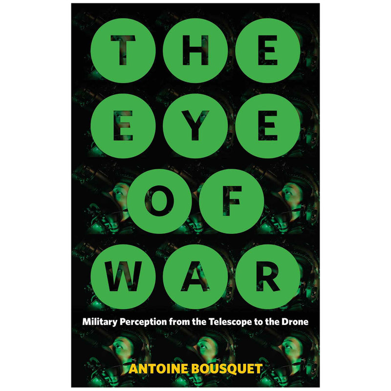 Antoine Bousquet: The Eye of War