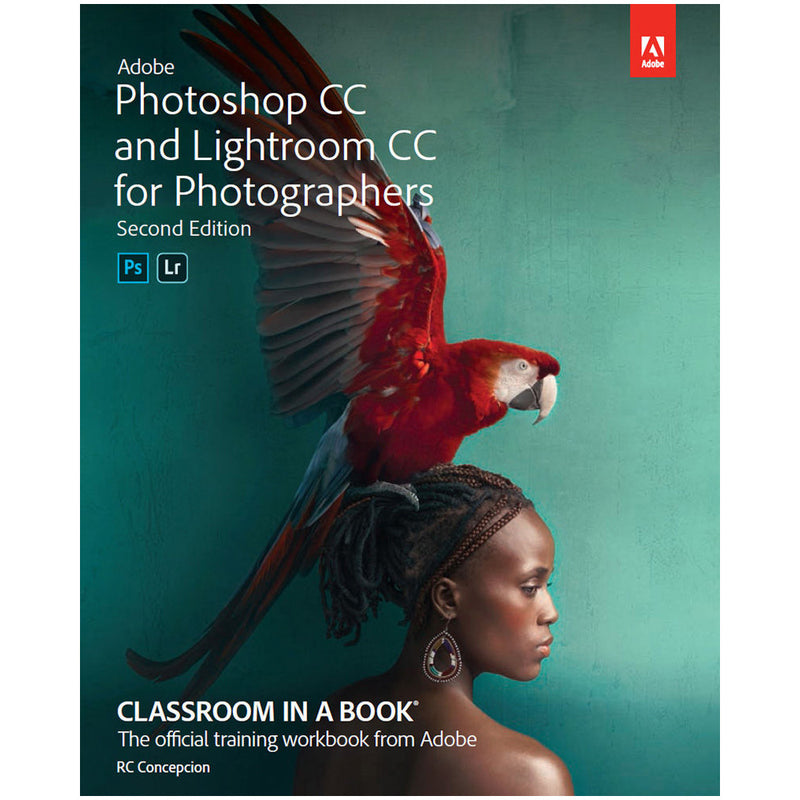 Adobe Photoshop and Lightroom Classic CC Classrom in a Book 2nd Edition