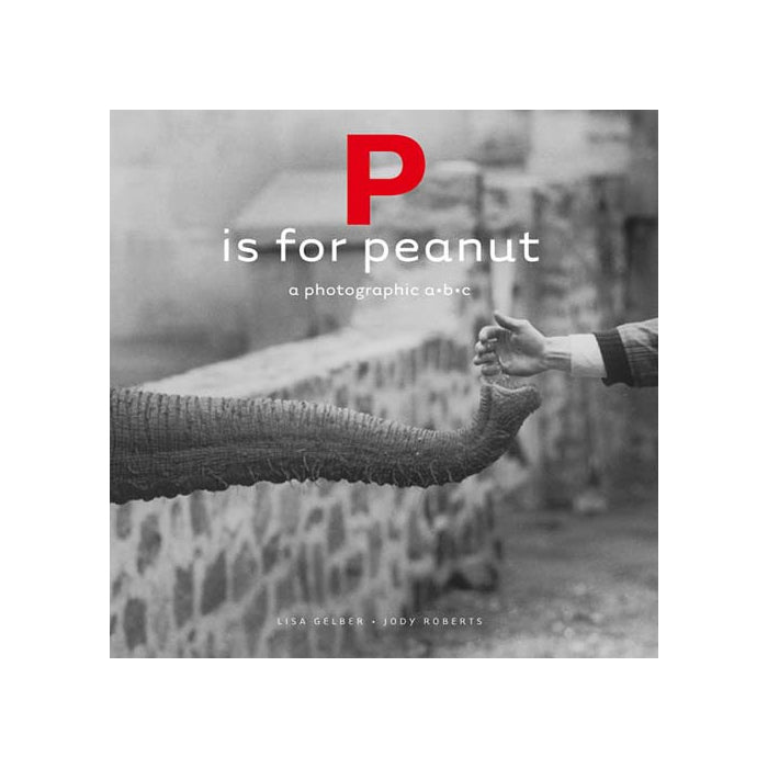P Is for Peanut: A Photographic ABC