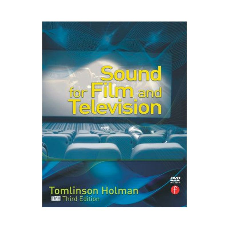 Tomlinson Holman: Sound For Film and Television, 3rd Edition