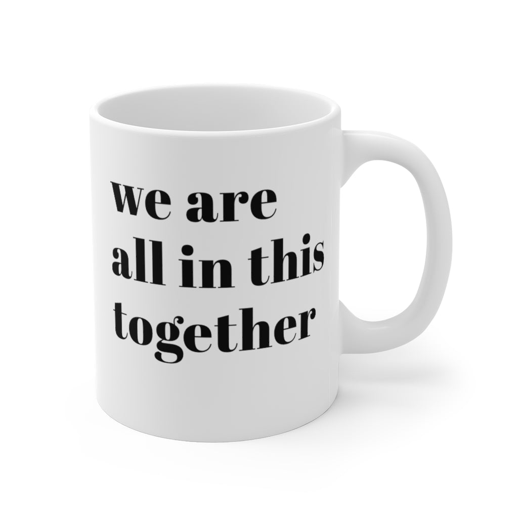We Are All In This Together Mug