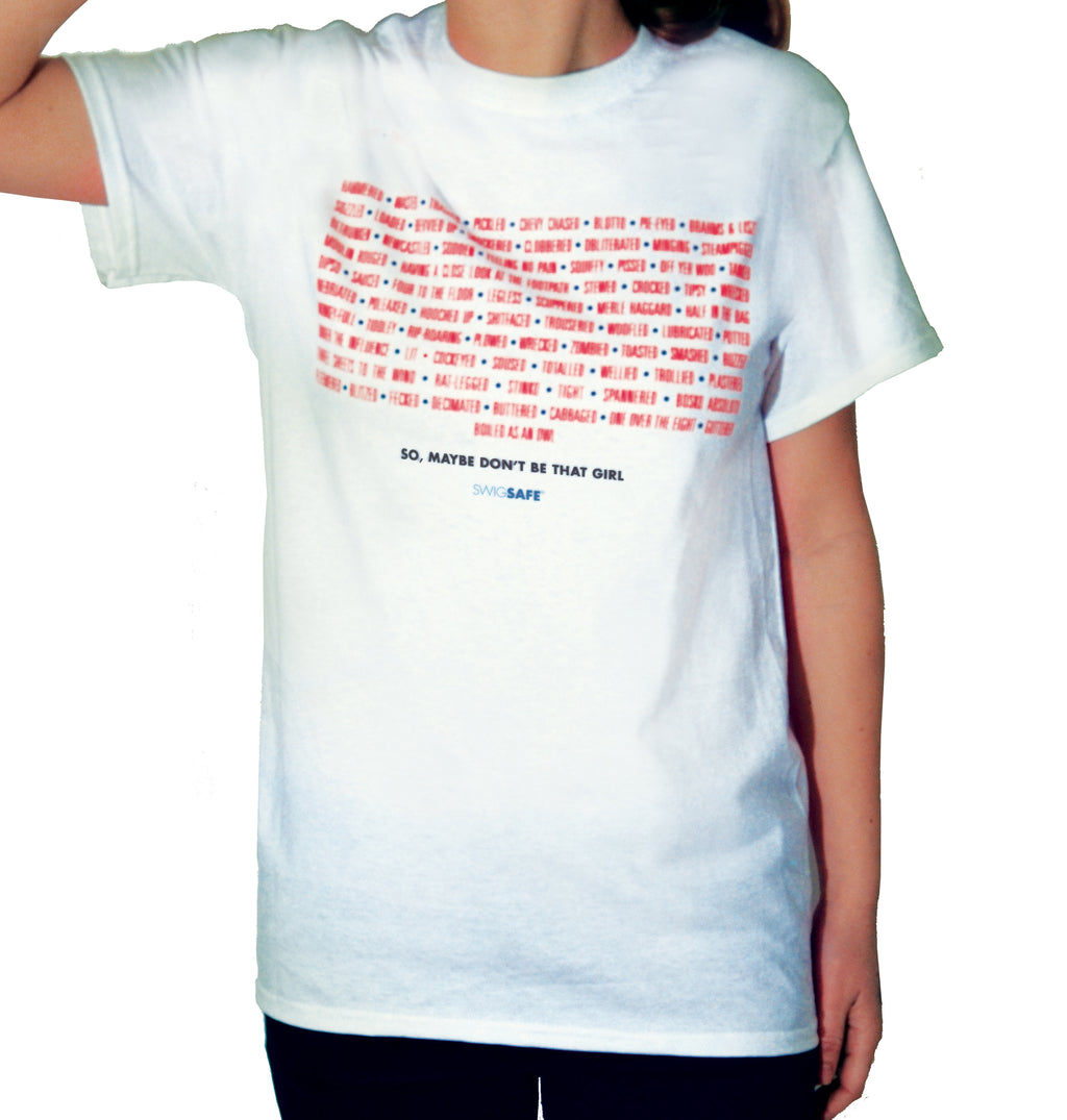 So, Maybe Don't Be That Girl - T-Shirt