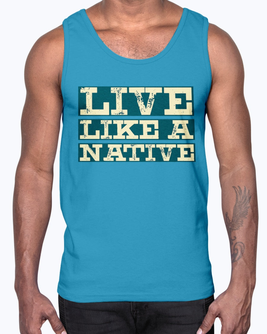 """Live Like A Native"" Unisex Cotton Tank Top"