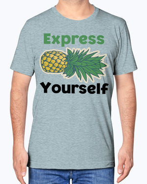 """Pineapple Express Yourself"" Premium Soft Touch Tee"