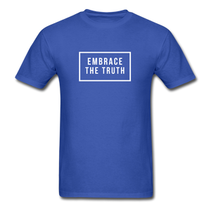 Embrace the truth Unisex Classic T-Shirt - royal blue