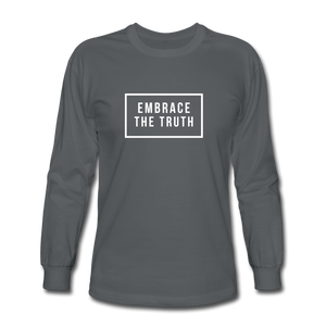 Embrace the truth Long Sleeve T-Shirt - charcoal