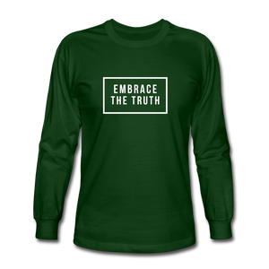 Embrace the truth Long Sleeve T-Shirt - forest green