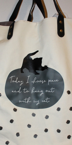 Today I Choose Peace and to Hang Out With My Cat Tote
