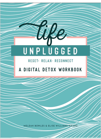 Life Unplugged A Digital Detox Workbook