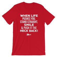 Load image into Gallery viewer, When Life Pushes You Stand Straight.. Unisex T-Shirt