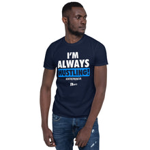Load image into Gallery viewer, I'm Always Hustling Unisex T-Shirt