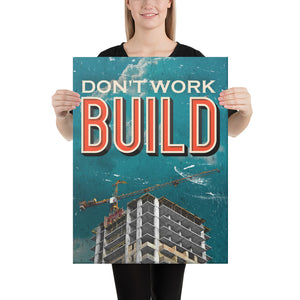 Don't Work - Build