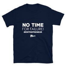 Load image into Gallery viewer, No Time For Failure Unisex T-Shirt