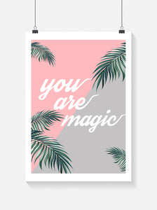 """You Are Magic"" Print/Falikép"