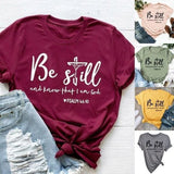 New Fashion Women Be Still and Know That I Am God Shirt Christian Shirts for Religious Gift Faith Shirts Bible Verse Tee