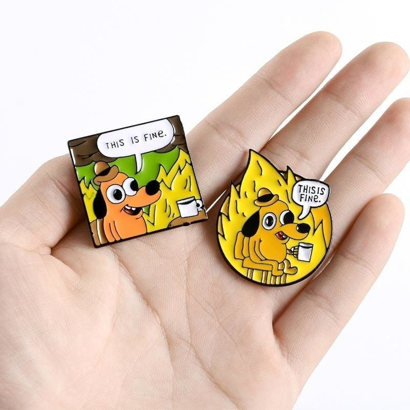 THIS IS FINE Enamel Pins Custom Cartoon Dog Brooches Lapel Pin Shirt Bag Funny Animal Badge Jewelry Gift Fans Friends