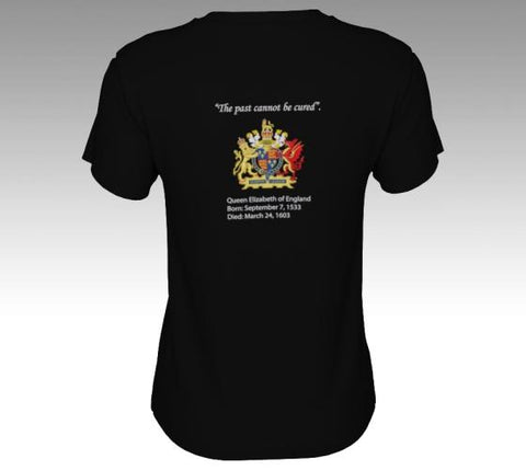 Queen Elizabeth I - Back of T-Shirt - Birth and Death date