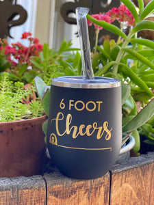 """6 foot cheers"" wine tumbler"