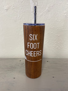 """6 Foot Cheers"" Tall Skinny Tumbler"
