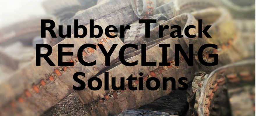 Rubber Track Recycling solutions