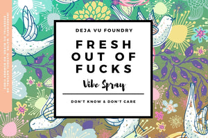 Fresh Out of Fucks- Cooling Cucumber & Mint All Natural Room Vibe Spray 2oz